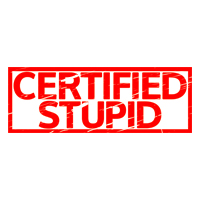 Certified Stupid Stamp